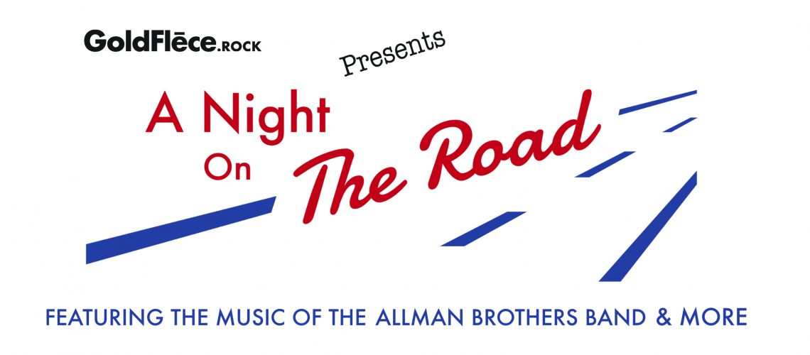 GoldFlēce.rock presents A Night on the Road featuring the music of the Allman Brothers Band & More