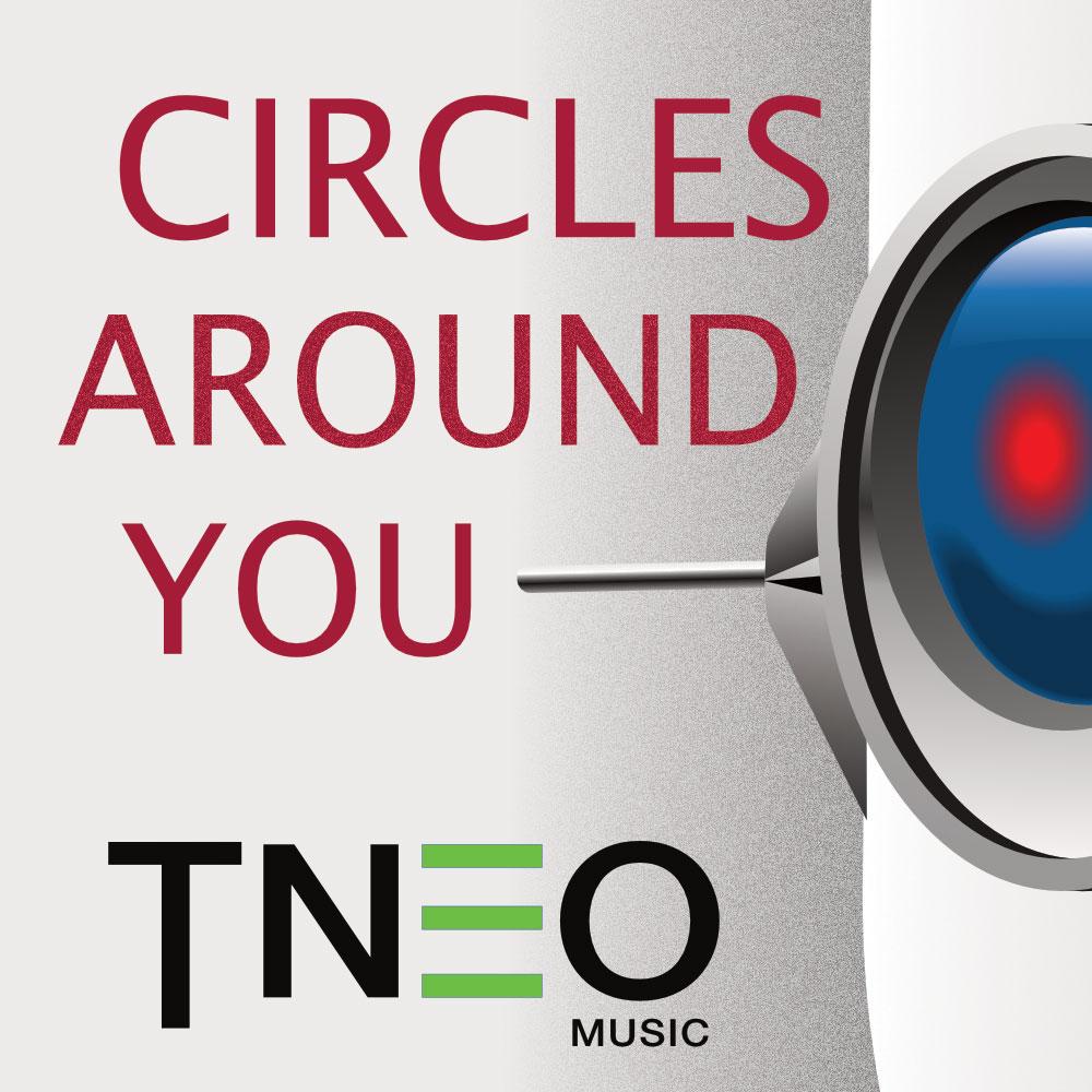 Circles Around You TNEO Music