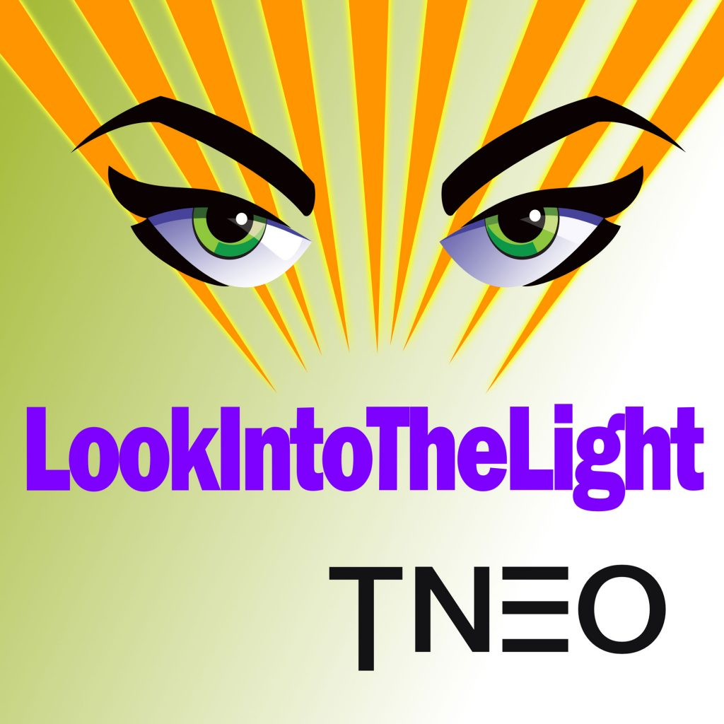 Look Into the Light TNEO