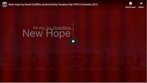 Watch New Hope by David Goldflies on YouTube -- performed by Panama City POPS Orchestra